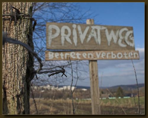 Privatweg - Betreten verboten. Das war deutlich.